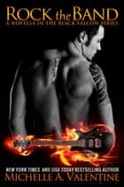 Rock the Band ebook by Michelle A. Valentine