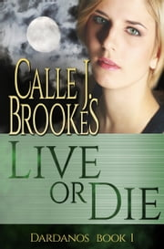 Live or Die ebook by Calle J. Brookes