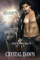 Juan ebook by Crystal Dawn