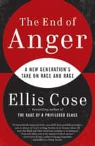 The End of Anger ebook by Ellis Cose