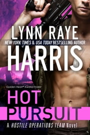 Hot Pursuit (A Hostile Operations Team Novel) ebook by Lynn Raye Harris