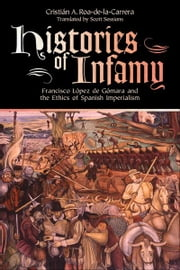 Histories of Infamy ebook by Scott Sessions,Cristián A. Roa-de-la-Carrera