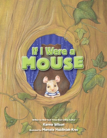 If I Were a Mouse ebook by Karma Wilson