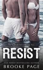 Resist (2) - The Riptide Series Book Two ebook by Brooke Page