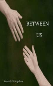 Between Us ebook by Kenneth Shropshire