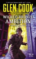 Wicked Bronze Ambition ebook by Glen Cook