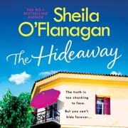The Hideaway - Escape for the summer with the riveting No. 1 bestseller audiobook by Sheila O'Flanagan