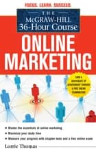 The McGraw-Hill 36-Hour Course: Online Marketing ebook by Lorrie Thomas
