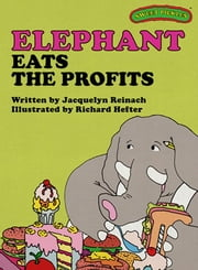 Sweet Pickles: Elephant Eats the Profits ebook by Jacquelyn Reinach, Richard Hefter and Ruth Lerner Perle