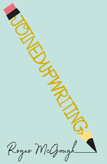 joinedupwriting eBook by Roger McGough