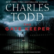 The Gate Keeper - An Inspector Ian Rutledge Mystery audiobook by Charles Todd