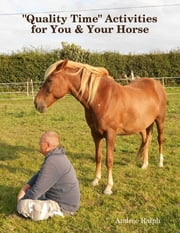 """Quality Time"" Activities for You & Your Horse ebook by Andree Ralph"