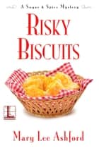Risky Biscuits ebook by Mary Lee Ashford