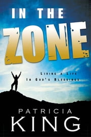 In The Zone ebook by Patricia King