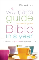 Woman's Guide to Reading the Bible in a Year, A - A Life-Changing Journey Into the Heart of God ebook by Diane Stortz