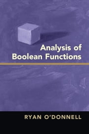 Analysis of Boolean Functions ebook by Ryan O'Donnell