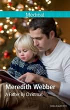 A Father By Christmas ebook by Meredith Webber