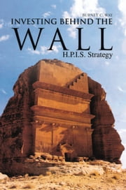 Investing Behind the Wall ebook by Burney C. Way