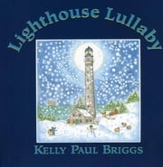 Lighthouse Lullaby ebook by Kelly Paul Briggs