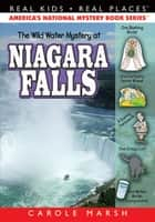 The Wild Water Mystery at Niagara Falls eBook by Carole Marsh