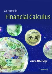 A Course in Financial Calculus ebook by Alison Etheridge