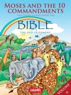 Moses, the Ten Commandments and Other Stories From the Bible - The Old Testament ebook by Joël Muller, Roger De Klerk, The Bible Explained to Children