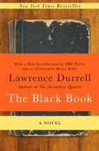 The Black Book - A Novel ebook by Lawrence Durrell, DBC Pierre, Henry Miller