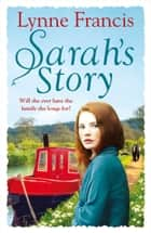 Sarah's Story: An emotional family saga that you won't be able to put down (The Mill Valley Girls) ebook by Lynne Francis