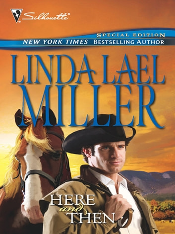 Here and Then (Mills & Boon M&B) ebook by Linda Lael Miller