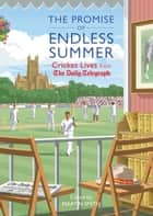 The Promise of Endless Summer ebook by Martin Smith