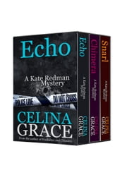 The Kate Redman Mysteries Volume 2 (Snarl, Chimera, Echo) - The Kate Redman Mysteries ebook by Celina Grace