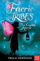 Faerie Tribes: The Crystal Mirror ebook by Paula Harrison
