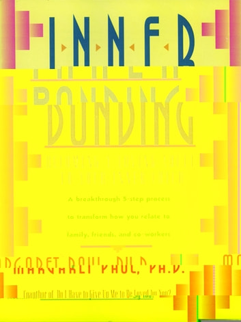 Inner Bonding - Becoming a Loving Adult to Your Inner Child ebook by Margaret Paul