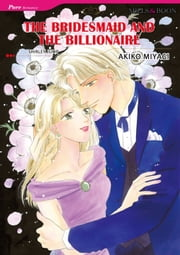 THE BRIDESMAID AND THE BILLIONAIRE (Mills & Boon Comics) - Mills & Boon Comics ebook by Shirley Jump, Akiko Miyagi