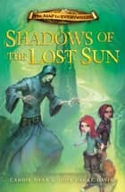 Shadows of the Lost Sun - Book 3 ebook by Carrie Ryan, John Parke Davis