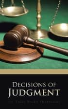 Decisions of Judgment ebook by Dr. Teddy Brodie Osantowski