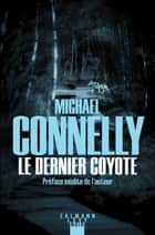 Le Dernier coyote ebook by Michael Connelly