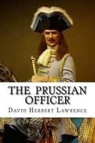 The Prussian Officer ebook by David Herbert Lawrence