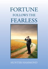 Fortune Follows The Fearless ebook by Hunter Hammond