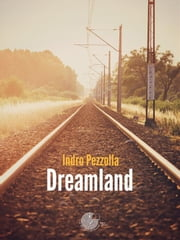 Dreamland ebook by Indro Pezzolla