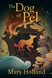 The Dog of Pel ebook by Mary Holland