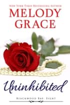 Uninhibited ebook by Melody Grace