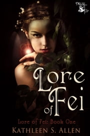 Lore of Fei ebook by Kathleen S. Allen