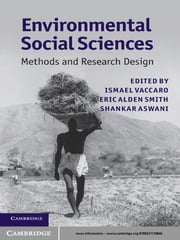 Environmental Social Sciences - Methods and Research Design ebook by Ismael Vaccaro,Eric Alden Smith,Shankar Aswani