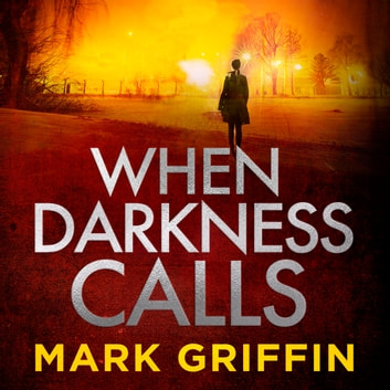 When Darkness Calls - A dark and twisty serial killer thriller audiobook by Mark Griffin
