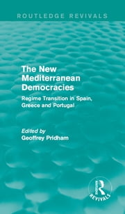 The New Mediterranean Democracies - Regime Transition in Spain, Greece and Portugal ebook by Geoffrey Pridham