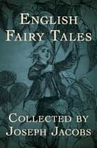 English Fairy Tales eBook by Joseph Jacobs