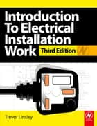 Introduction to Electrical Installation Work ebook by Trevor Linsley