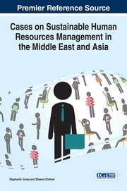 Cases on Sustainable Human Resources Management in the Middle East and Asia ebook by