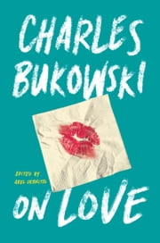 On Love ebook by Charles Bukowski